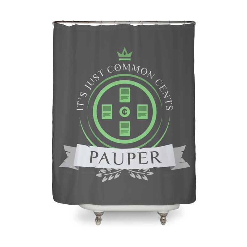 Pauper Life Home Shower Curtain by Epic Upgrades