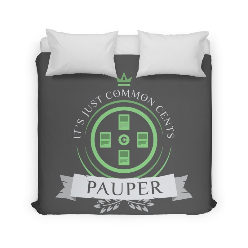 Pauper Life Home Duvet by Epic Upgrades