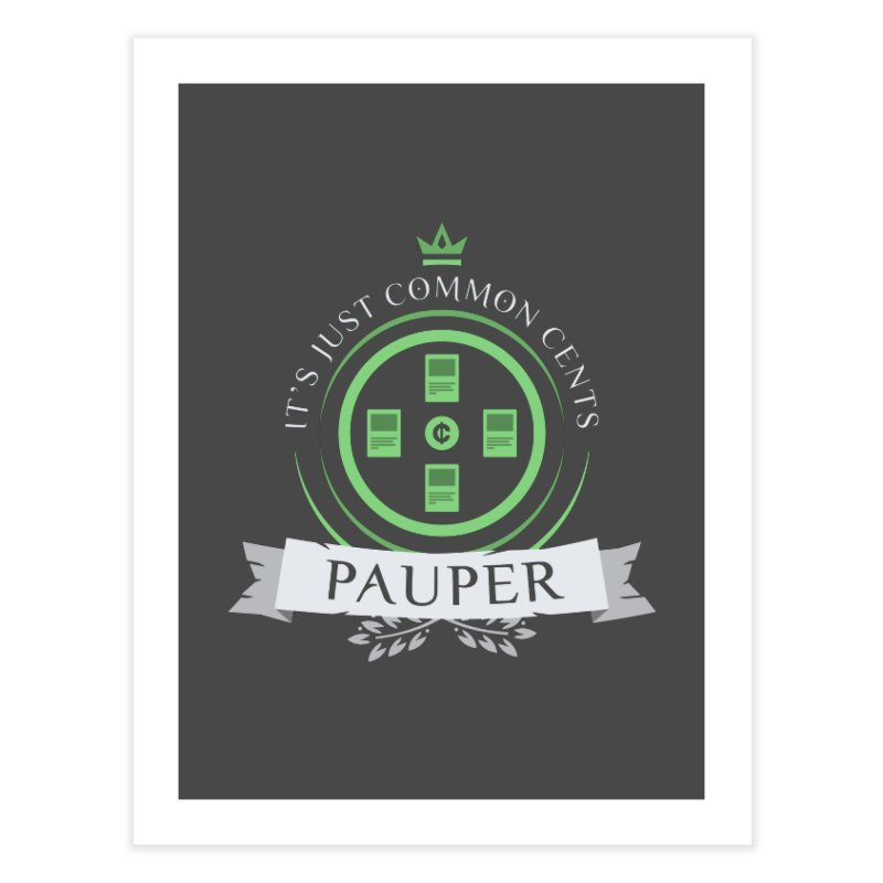 Pauper Life Home Fine Art Print by Epic Upgrades