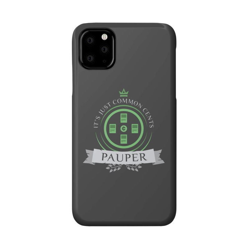 Pauper Life Accessories Phone Case by Epic Upgrades