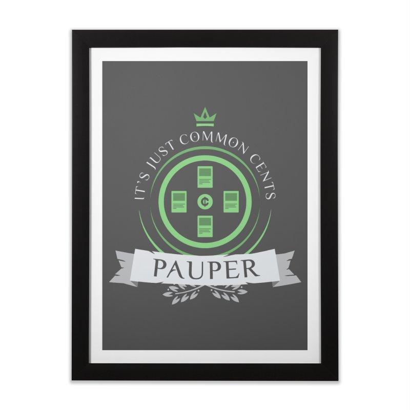 Pauper Life Home Framed Fine Art Print by Epic Upgrades