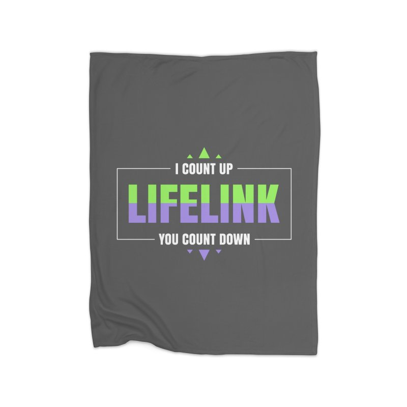 Lifelink - I Count Up, You Count Down Home Blanket by Epic Upgrades