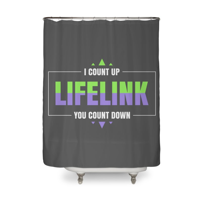 Lifelink - I Count Up, You Count Down Home Shower Curtain by Epic Upgrades