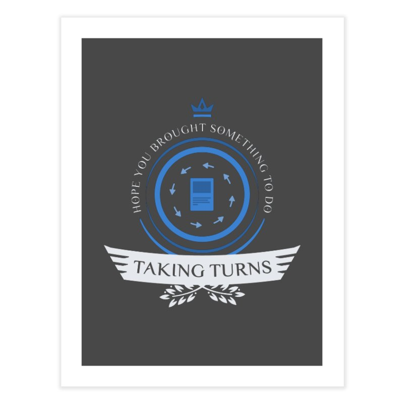 Taking Turns Home Fine Art Print by Epic Upgrades