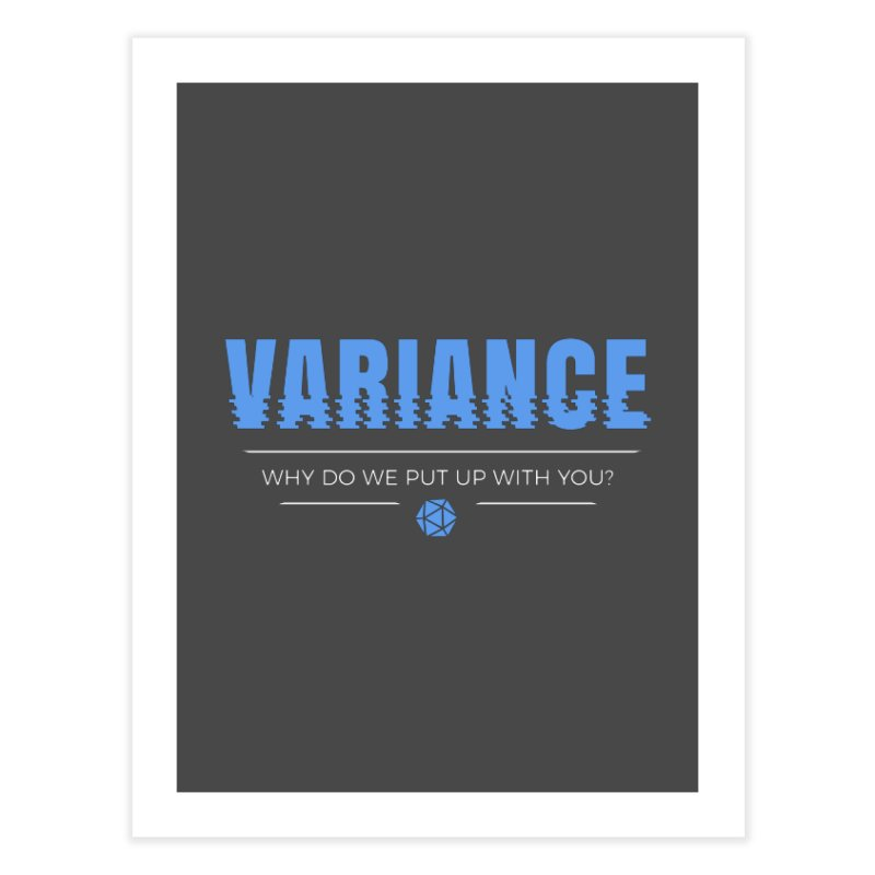 Variance Home Fine Art Print by Epic Upgrades