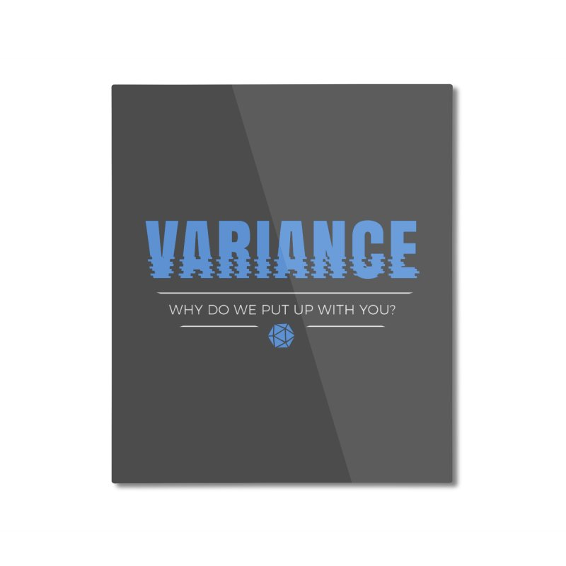 Variance Home Mounted Aluminum Print by Epic Upgrades