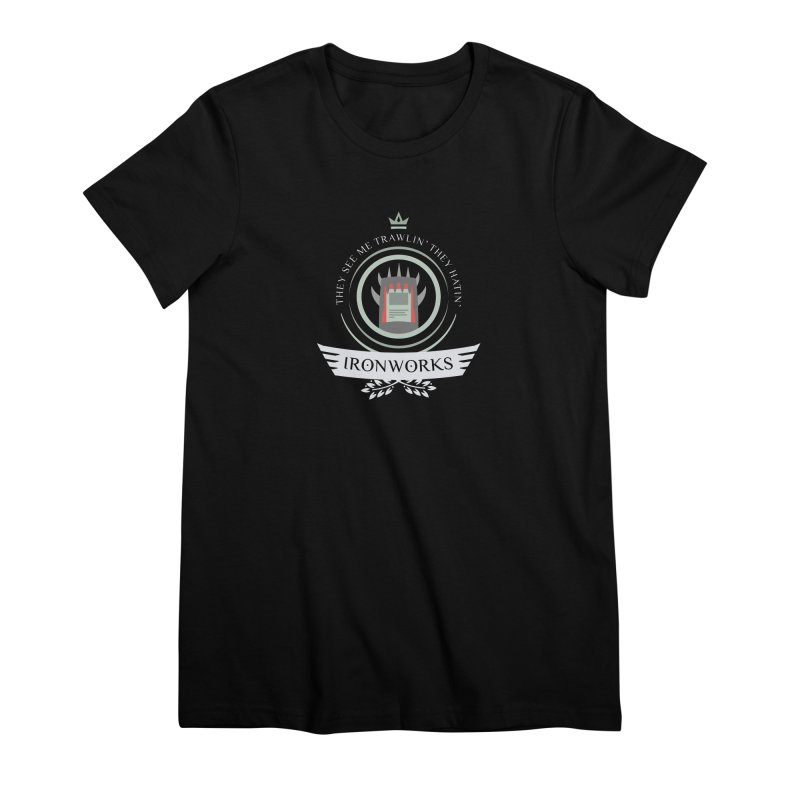 Ironworks Life Women's Premium T-Shirt by Epic Upgrades