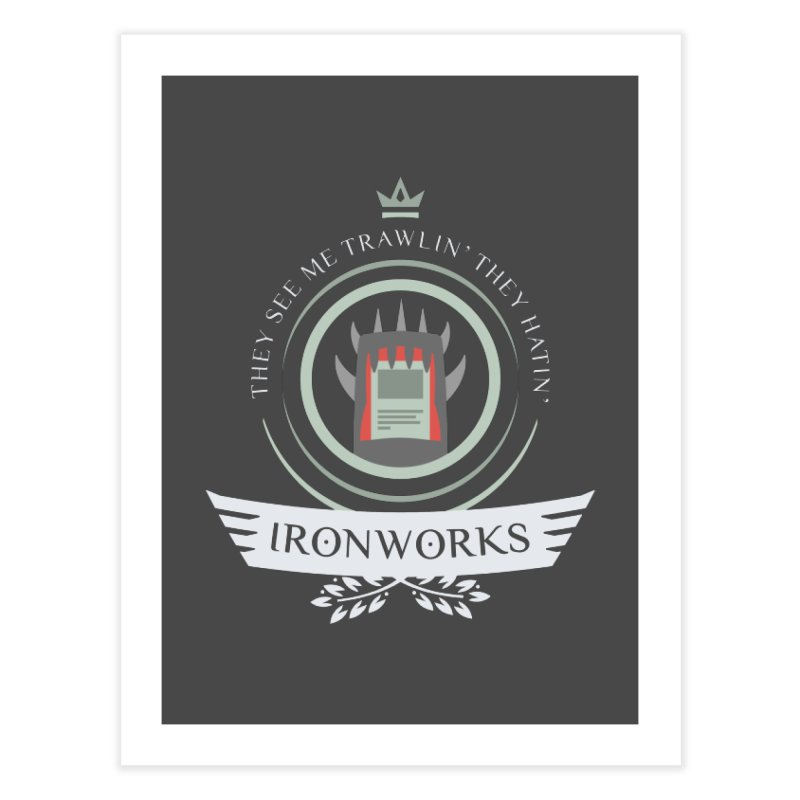 Ironworks Life Home Fine Art Print by Epic Upgrades