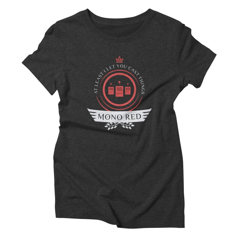 Mono Red Life Women's Triblend T-Shirt by Epic Upgrades