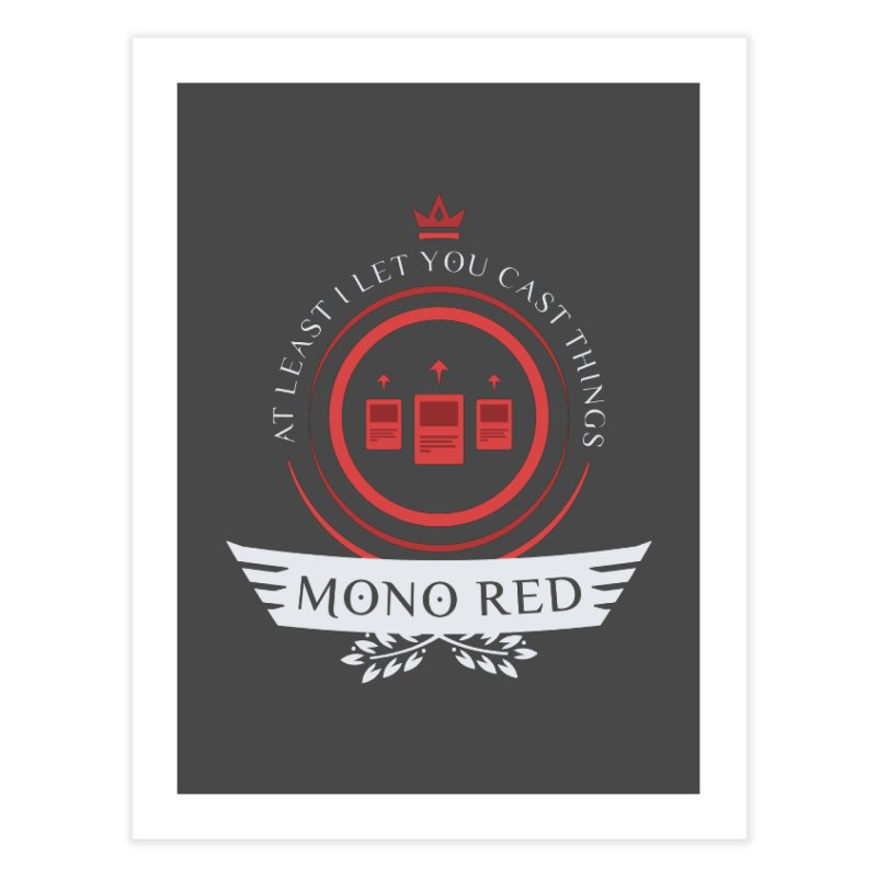 Mono Red Life Home Fine Art Print by Epic Upgrades
