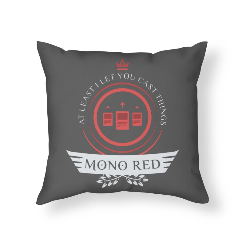 Mono Red Life Home Throw Pillow by Epic Upgrades
