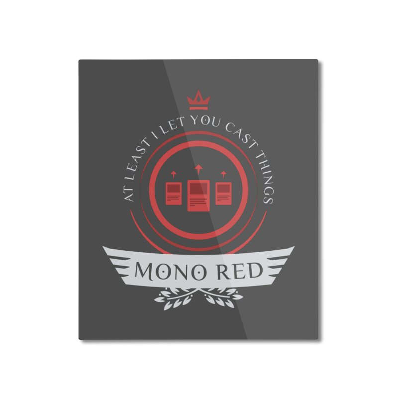 Mono Red Life Home Mounted Aluminum Print by Epic Upgrades