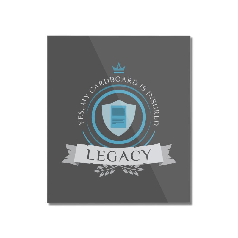 Legacy Life Home Mounted Acrylic Print by Epic Upgrades
