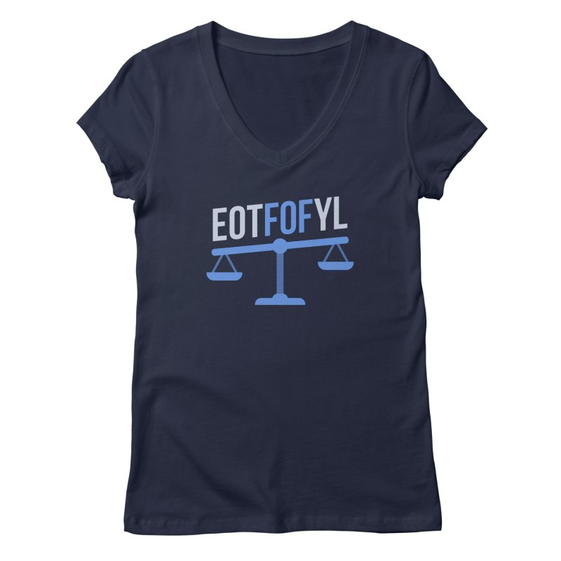 EOTFOFYL - Fact or Fiction Women's Regular V-Neck by Epic Upgrades