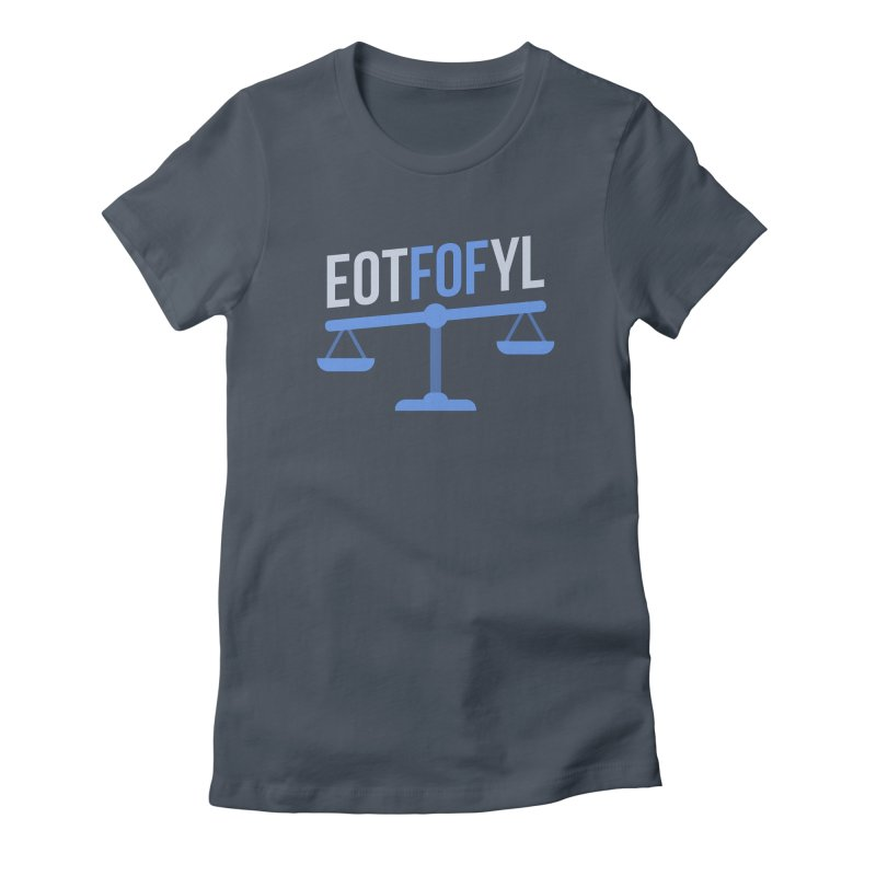 EOTFOFYL - Fact or Fiction Women's Fitted T-Shirt by Epic Upgrades