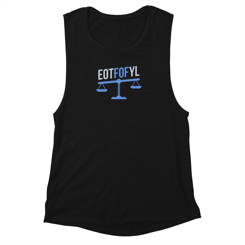 EOTFOFYL - Fact or Fiction Women's Muscle Tank by Epic Upgrades