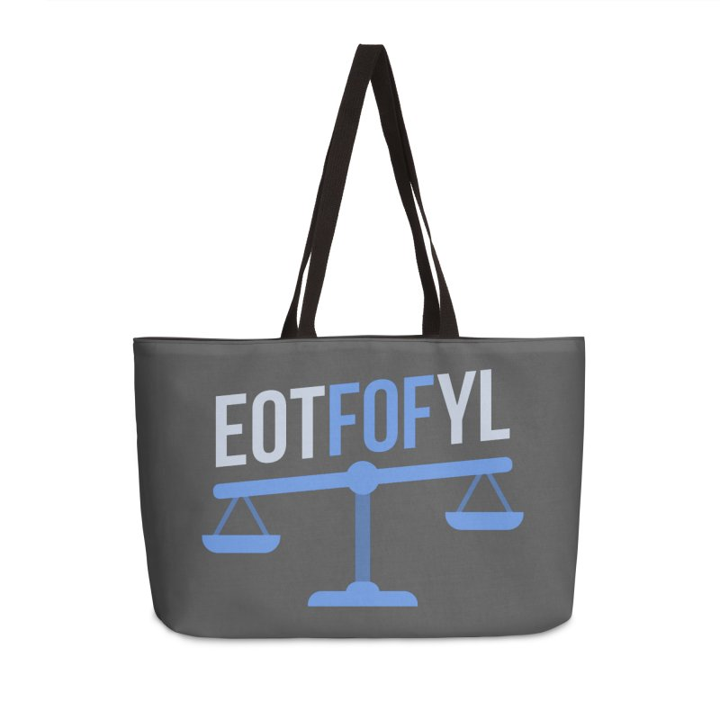 EOTFOFYL - Fact or Fiction Accessories Weekender Bag Bag by Epic Upgrades