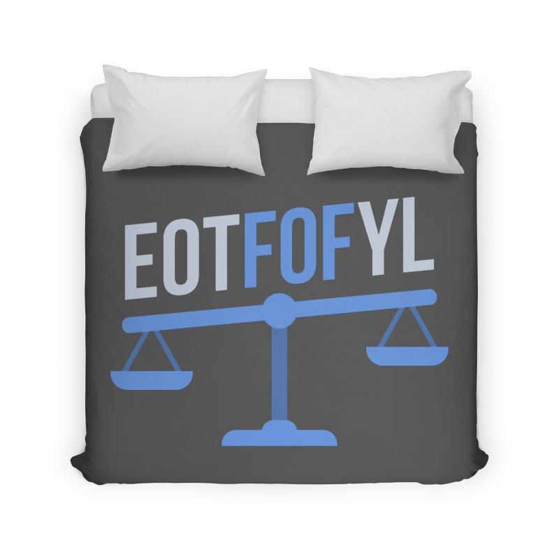 EOTFOFYL - Fact or Fiction Home Duvet by Epic Upgrades