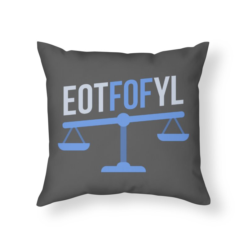 EOTFOFYL - Fact or Fiction Home Throw Pillow by Epic Upgrades