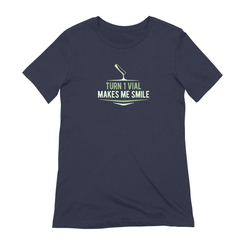 Turn One Vial Makes Me Smile Women's Extra Soft T-Shirt by Epic Upgrades