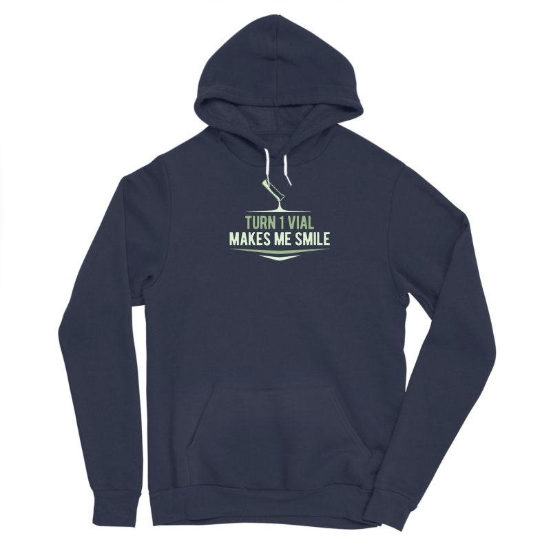 Turn One Vial Makes Me Smile Men's Pullover Hoody by Epic Upgrades
