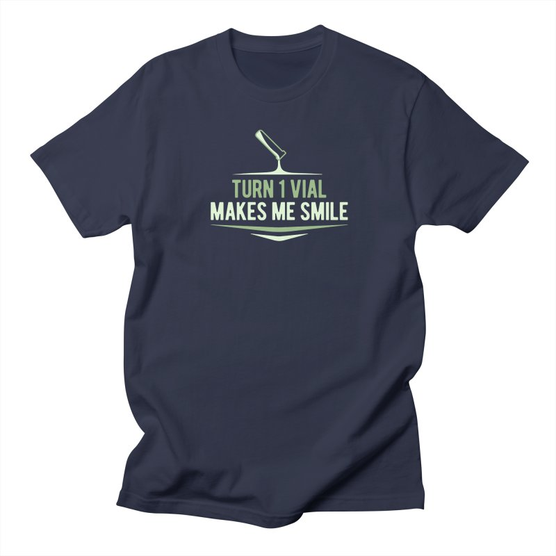 Turn One Vial Makes Me Smile Women's Regular Unisex T-Shirt by Epic Upgrades