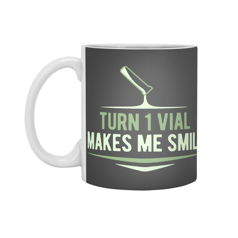 Turn One Vial Makes Me Smile Accessories Standard Mug by Epic Upgrades
