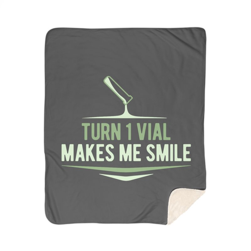 Turn One Vial Makes Me Smile Home Sherpa Blanket Blanket by Epic Upgrades