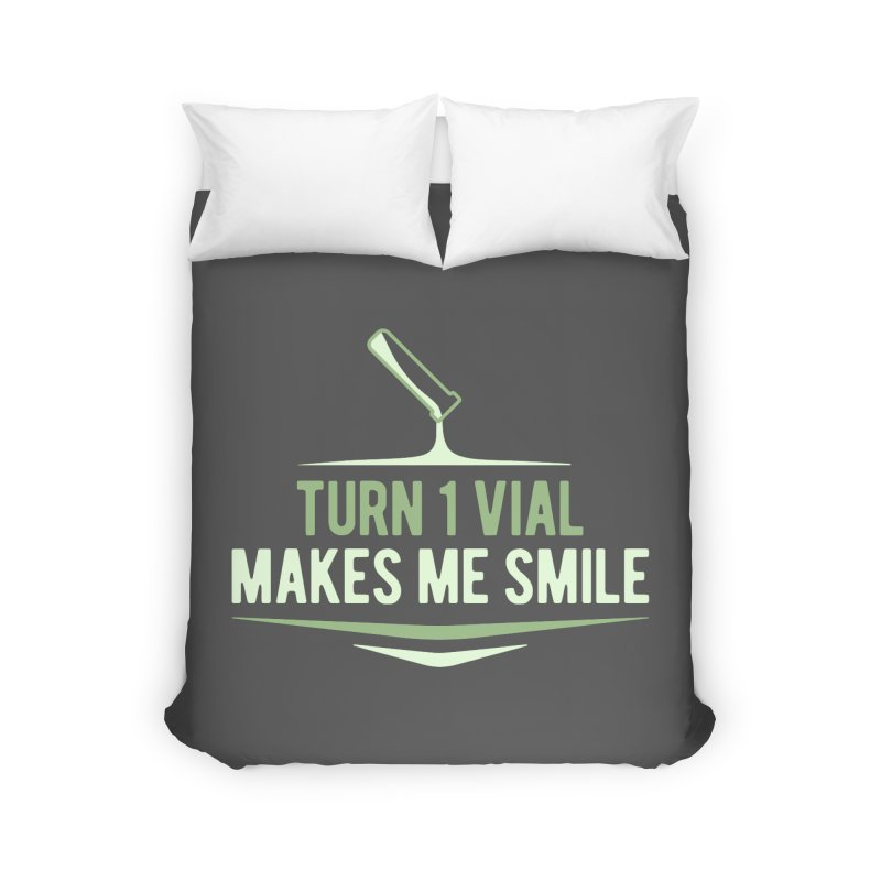 Turn One Vial Makes Me Smile Home Duvet by Epic Upgrades
