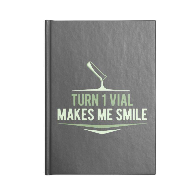 Turn One Vial Makes Me Smile Accessories Blank Journal Notebook by Epic Upgrades