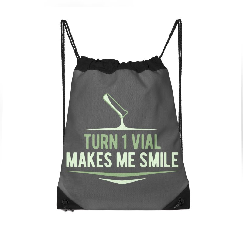 Turn One Vial Makes Me Smile Accessories Drawstring Bag Bag by Epic Upgrades
