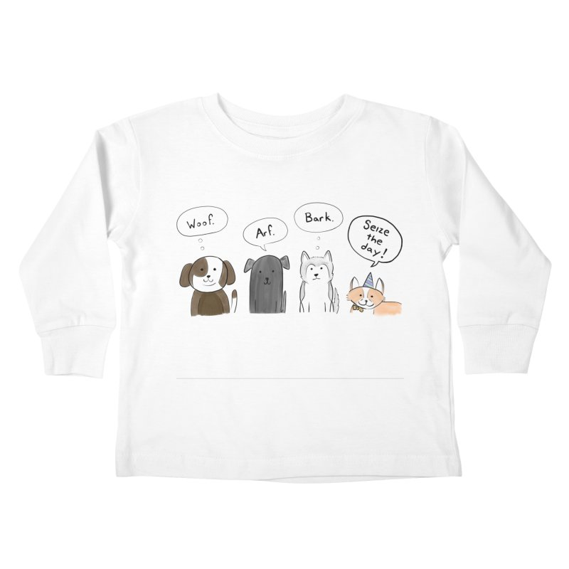 Seize the woofs! Kids Toddler Longsleeve T-Shirt by Epileptic Explorer