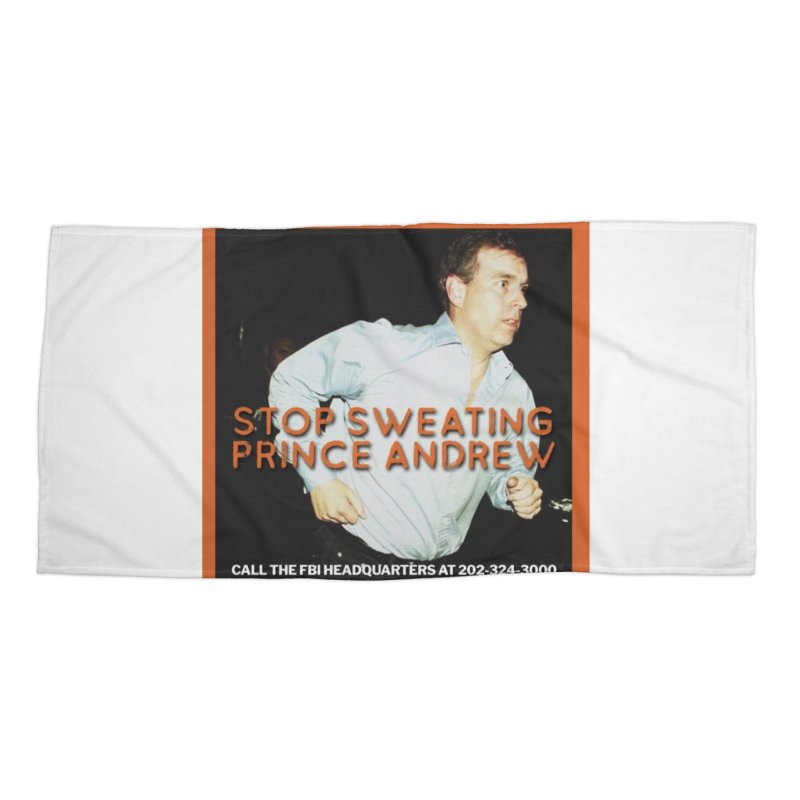 Prince Andrew Randy Andy Sweating Accessories Beach Towel by The Jeffrey Epstein Shop