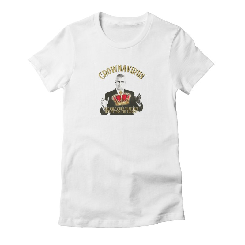 Prince Andrew Is A Crownavirus Charity Design Women's T-Shirt by The Jeffrey Epstein Shop