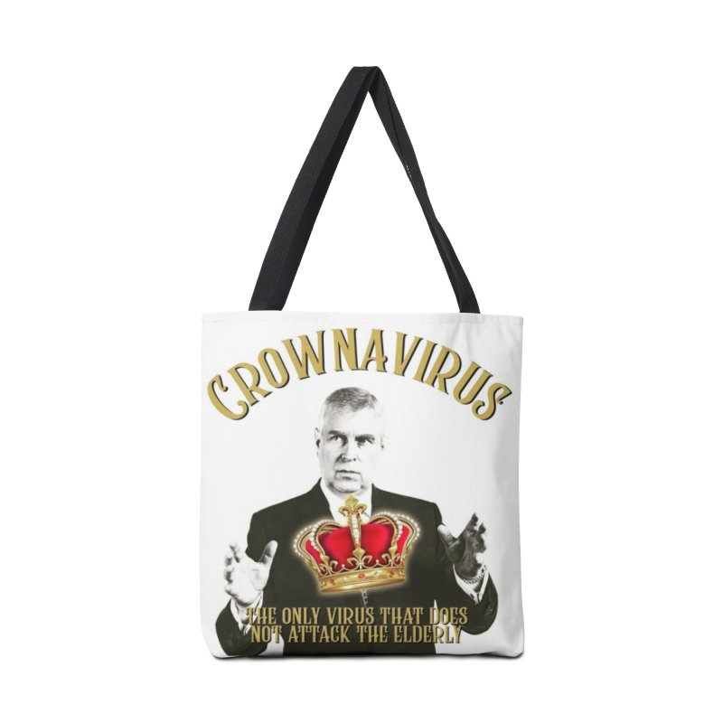Prince Andrew Is A Crownavirus Charity Design Accessories Bag by The Jeffrey Epstein Shop