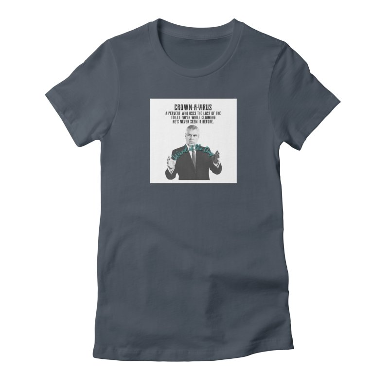 SALE Tshirt Mens Crownavirus Jeffrey Epstein Prince Andrew Randy Andy Charity Design Women's T-Shirt by The Jeffrey Epstein Shop
