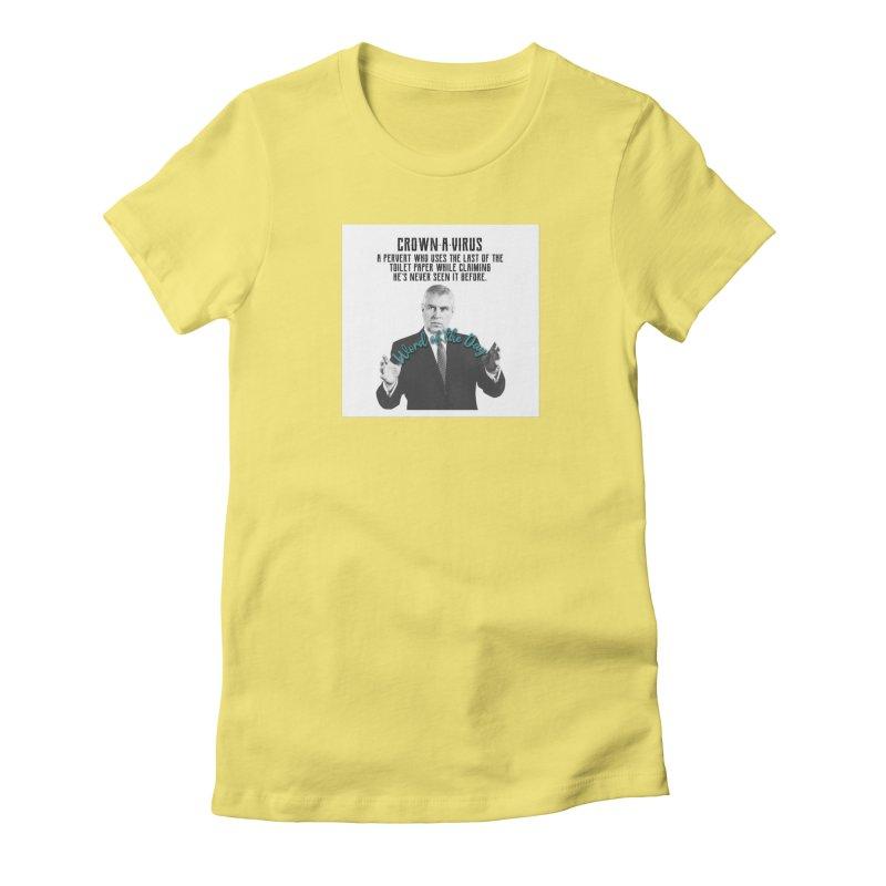 SALE Tshirt Mens Crownavirus Jeffrey Epstein Prince Andrew Randy Andy Charity Design Women's T-Shirt by The Jeffrey Epstein Shop