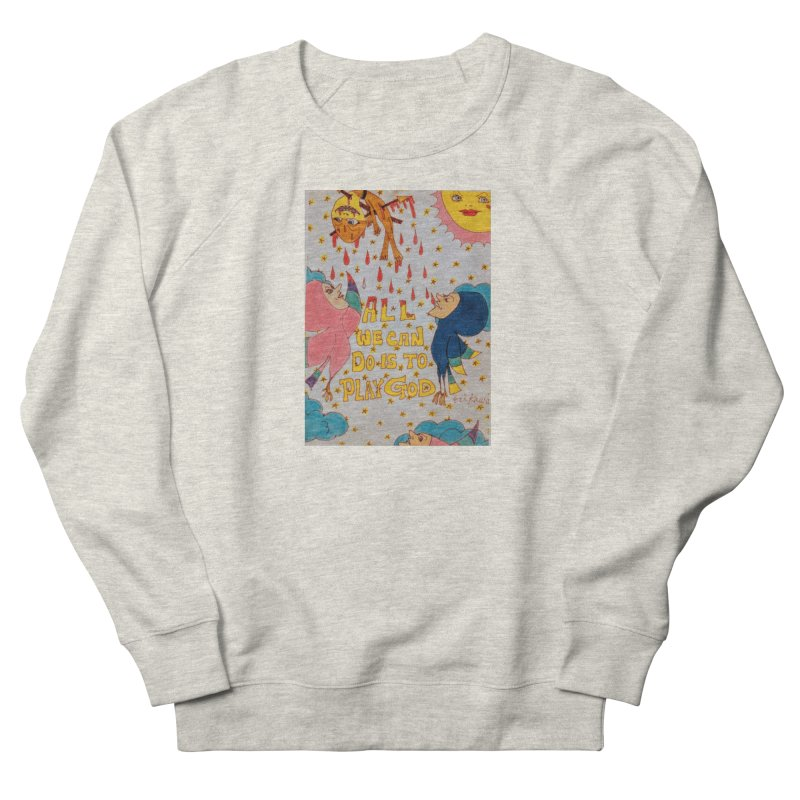 All We Can Do . . . Women's French Terry Sweatshirt by ereiarthawaii's Shop