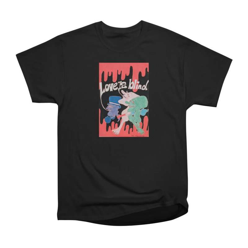 Love is Blind Women's Heavyweight Unisex T-Shirt by ereiarthawaii's Shop