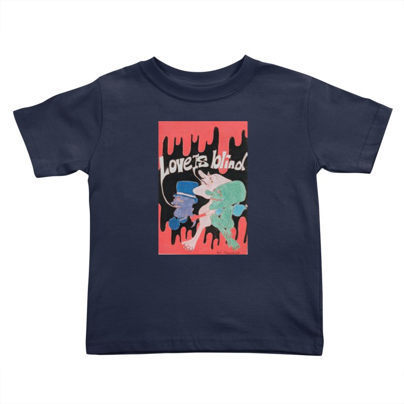 Love is Blind Kids Toddler T-Shirt by ereiarthawaii's Shop