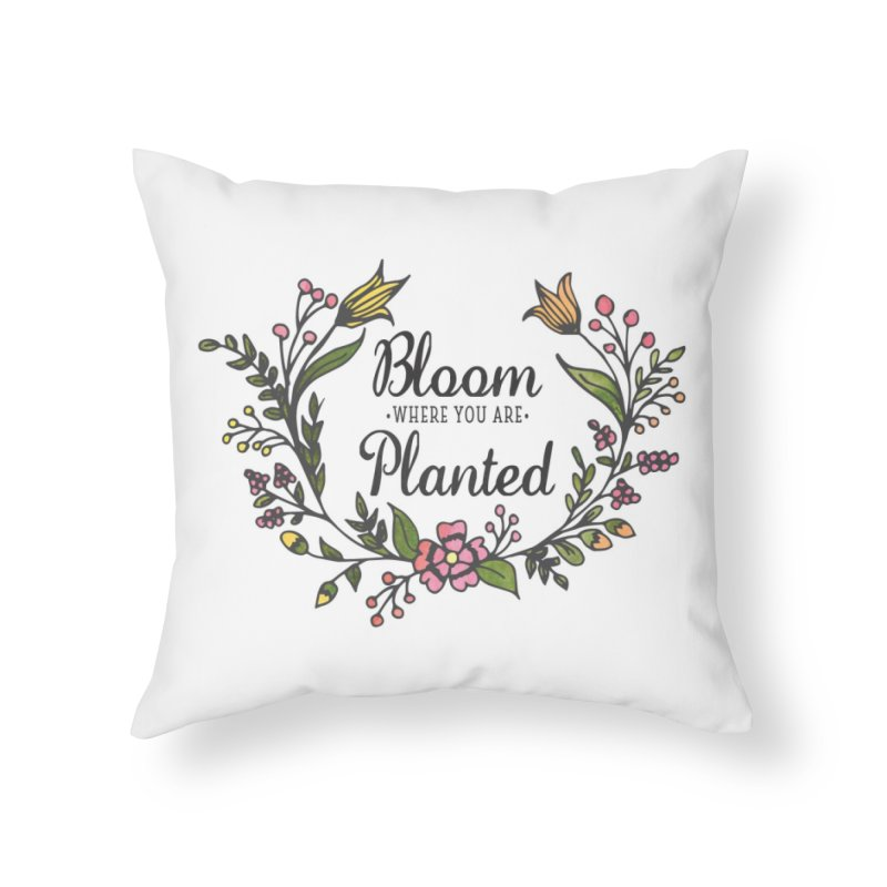 Bloom Where You Are Planted Home Throw Pillow by Elena Roohi Harris Designs Artist Shop