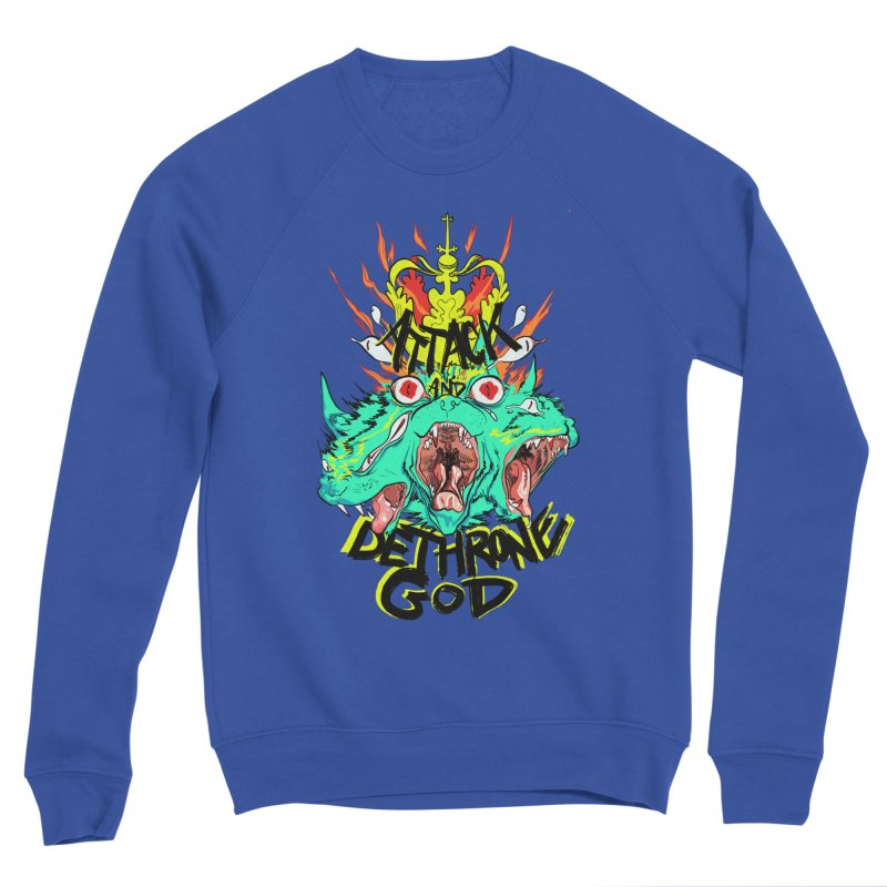 ATTACK AND DETHRONE GOD Men's Sweatshirt by Erica Fails at Merch