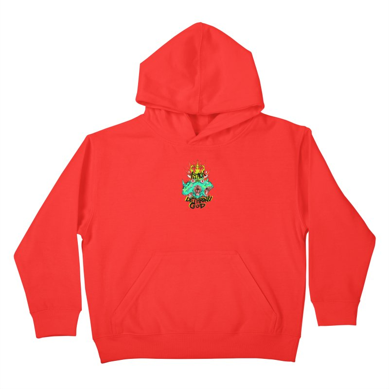 ATTACK AND DETHRONE GOD Kids Pullover Hoody by Erica Fails at Merch