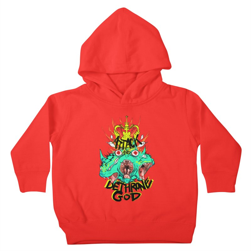 ATTACK AND DETHRONE GOD Kids Toddler Pullover Hoody by Erica Fails at Merch
