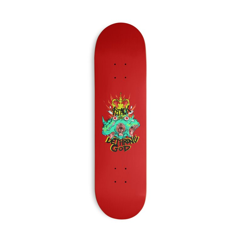 ATTACK AND DETHRONE GOD Accessories Skateboard by Erica Fails at Merch