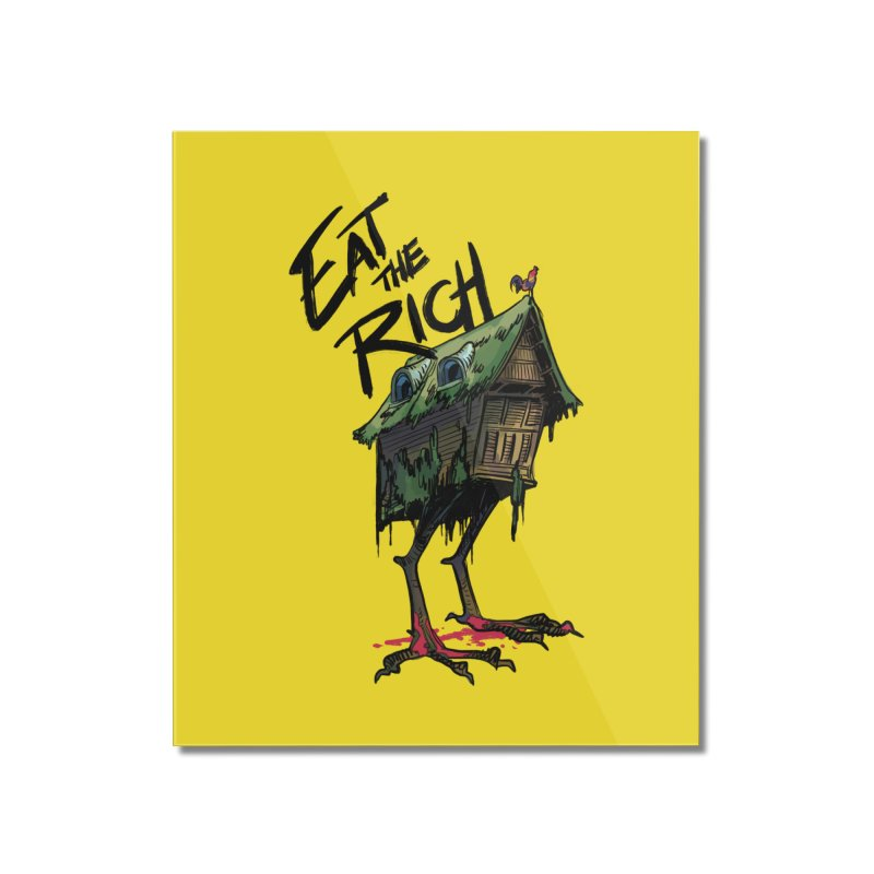 EAT THE RICH Home Mounted Acrylic Print by Erica Fails at Merch