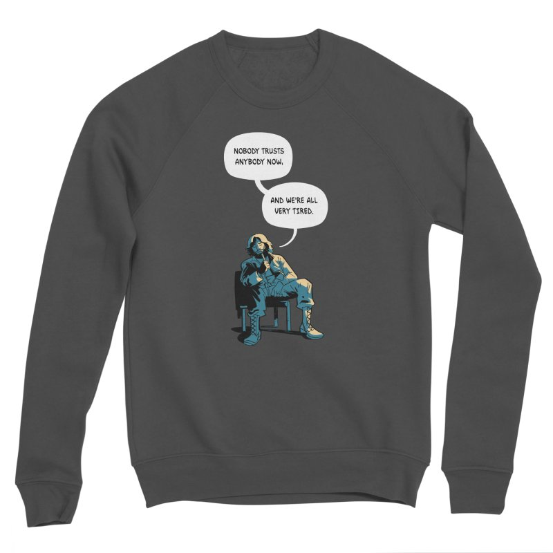 Nobody Trusts Anybody Now Women's Sponge Fleece Sweatshirt by Erica Fails at Merch