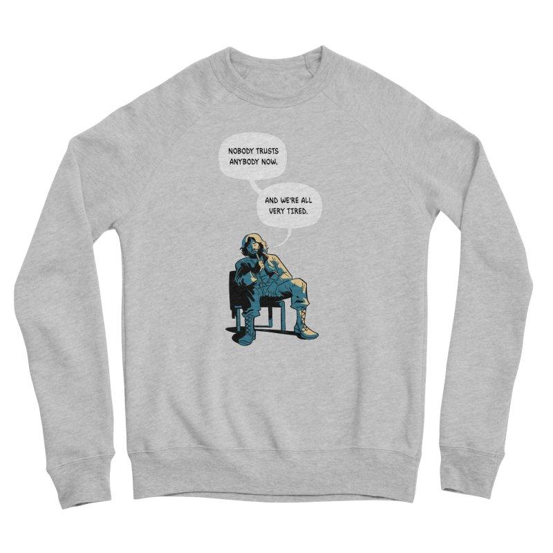 Nobody Trusts Anybody Now Men's Sponge Fleece Sweatshirt by Erica Fails at Merch