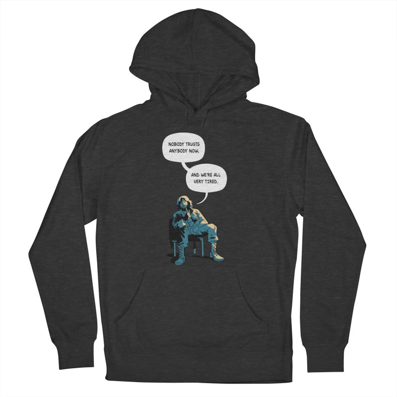 Nobody Trusts Anybody Now Men's French Terry Pullover Hoody by Erica Fails at Merch