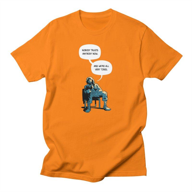 Nobody Trusts Anybody Now Women's Regular Unisex T-Shirt by Erica Fails at Merch